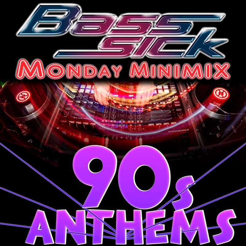 90s Anthems DJ Bass Sick Mix